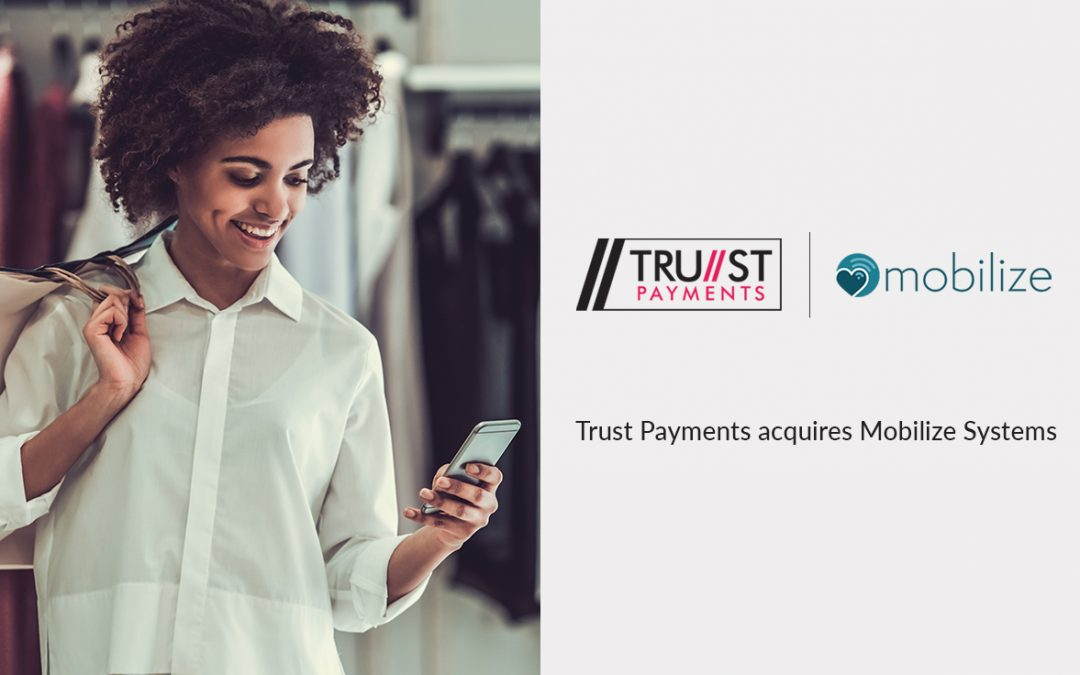 Trust Payments Ltd announces acquisition of customer engagement and mobile loyalty platform Mobilize Systems
