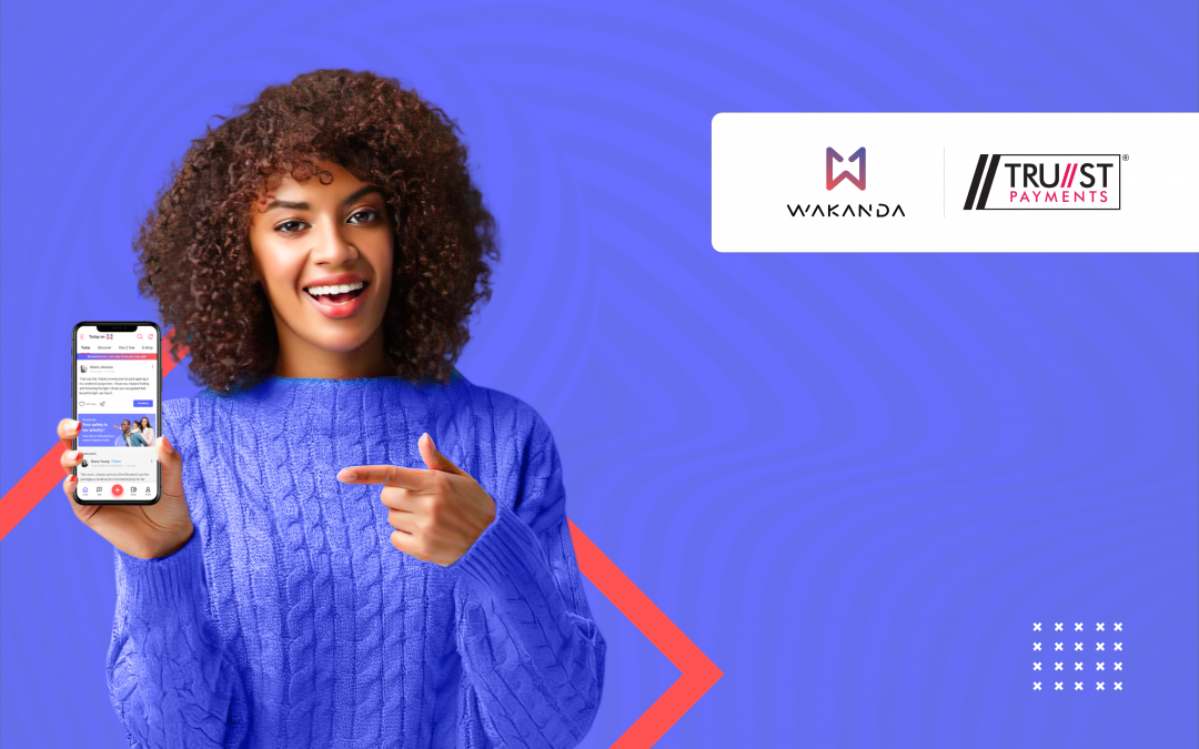 Trust Payments partners with Wakanda Messenger to empower Africans around the world