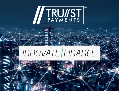 Trust Payments Joins Innovate Finance's Global Fintech Community